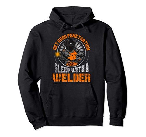 Get Good Penetration Sleep With A Welder - Welding Gift Pullover Hoodie