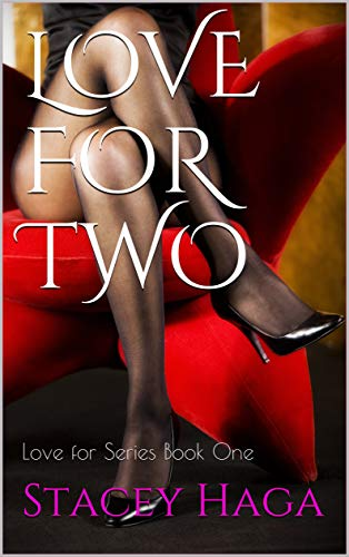 Love for Two: Love for Series Book One