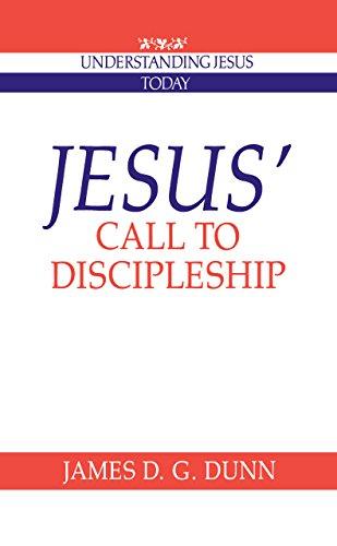 Jesus' Call to Discipleship (Understanding Jesus Today) (English Edition)