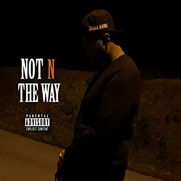 Not N the Way