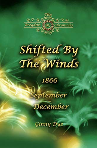 Compare Textbook Prices for Shifted By The Winds # 8 in the Bregdan Chronicles Historical Fiction Romance Series  ISBN 9781544268507 by Dye, Ginny