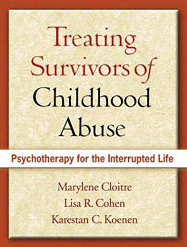 Image OfTreating Survivors Of Childhood Abuse, First Edition: Psychotherapy For The Interrupted Life