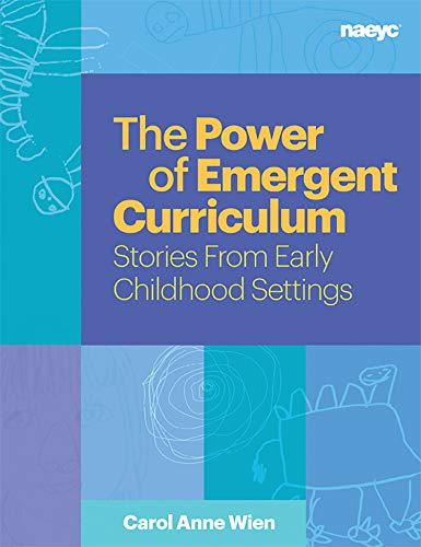 The Power of Emergent Curriculum: Stories From Early Childhood Settings