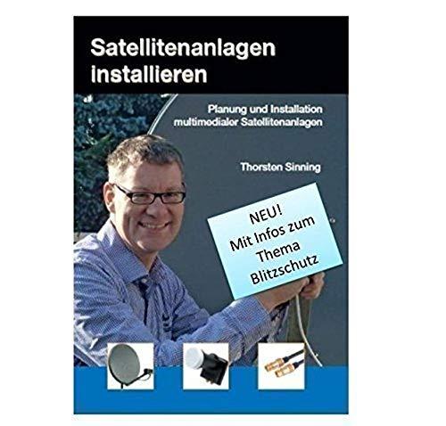 Satellitenanlagen installieren: Planung und installation multimedialer Satellitenanlagen