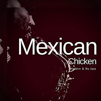 Mexican Chicken - Modern and amp; Nu Jazz