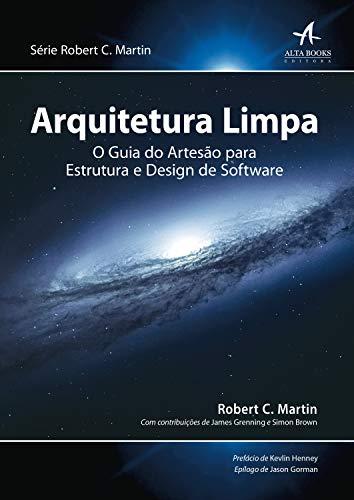 Arquitetura Limpa: O guia do artesão para estrutura e design de software (Robert C. Martin)