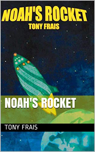 NOAH'S ROCKET (English Edition)