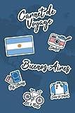 Carnet de Voyage Buenos Aires: Journal de Voyage | 106 pages, 15,24 cm x 22,86 cm | Pour vous accompagner durant votre séjour