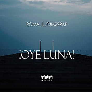 Oye Luna (feat. Jm29rap)