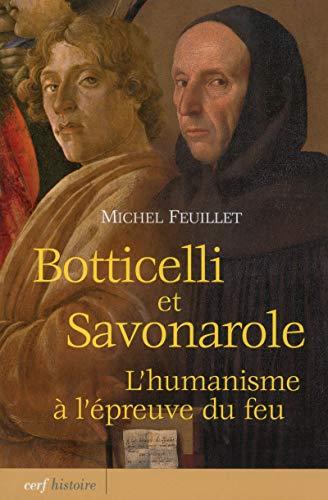 Botticelli et Savonarole : L'humanisme à l'épreuve du feu