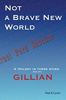 Not a Brave New World: Gillian: Book 1