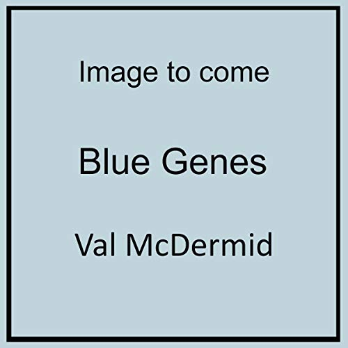 Blue Genes     PI Kate Brannigan, Book 5              By:                                                                                                                                 Val McDermid                               Narrated by:                                                                                                                                 Chloe Massey                      Length: 9 hrs     Not rated yet     Overall 0.0