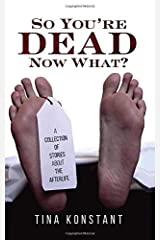 So You're Dead... Now What?: Mystery Stories about the Afterlife. (Peagle Tales) Paperback