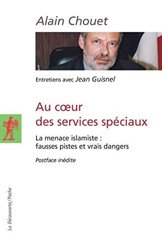 Au coeur des services spéciaux - La menace islamiste : fausses pistes et vrais dangers