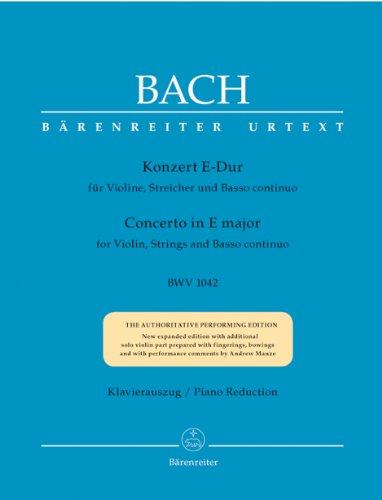 Konzert in E-Dur für Violine, Streicher und Basso continuo E-Dur BWV 1042. BÄRENREITER URTEXT. Klavierauszug, Stimmen, Urtextausgabe
