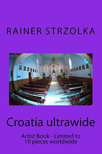 Croatia ultrawide: Artist Book - Limited to 10 pieces worldwide (The digital Croatia project) (Volume 11)