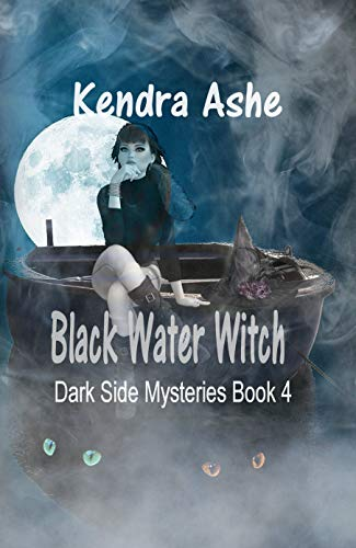 Black Water Witch: Dark Side Mysteries by [Kendra Ashe]