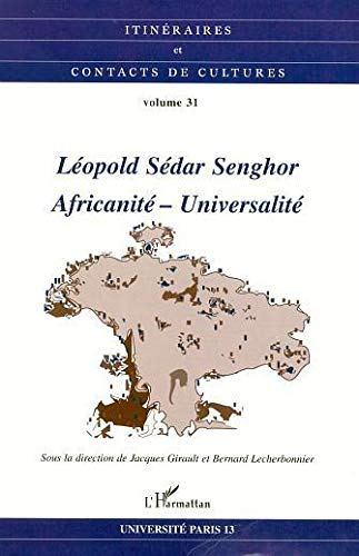 Léopold Sédar Senghor : africanité, universalité