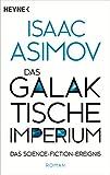 Das galaktische Imperium: Roman (Roboter und Foundation – der Zyklus 15)