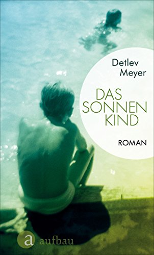 Das Sonnenkind: Roman