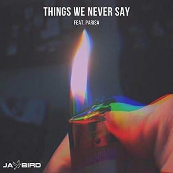 Things We Never Say (feat. Parisa)