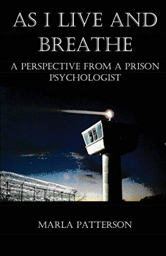 Compare Textbook Prices for AS I LIVE AND BREATHE: A Perspective from a Prison Psychologist  ISBN 9781945181511 by Patterson, Marla