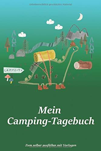 Mein Camping-Tagebuch: für Kinder | Logbuch für Reisen mit dem Wohnmobil, Wohnwagen oder Zelt | 100 Seiten zum selber ausfüllen | Unbedingt Blick ins ... | Journal mit tollen vorgefertigten Feldern