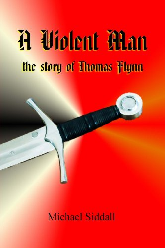 Book: A Violent Man - The Story of Thomas Flynn by Michael Siddall