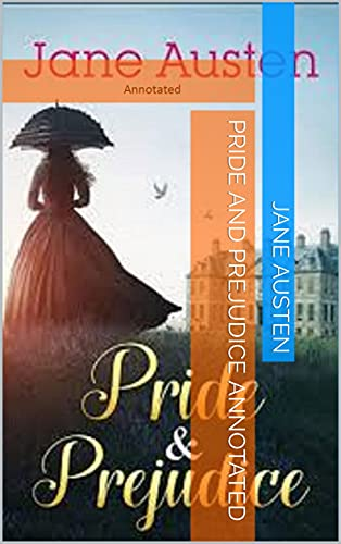 Pride and Prejudice Annotated (English Edition)