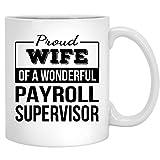 N\A Orgullosa Esposa de nómina Supervisor Regalos Divertido Taza de café Aniversario Taza de té de cerámica Blanco 11OZ