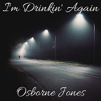 I'm Drinkin' Again