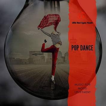 Pop Dance - Music For Mood Upliftment