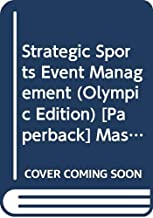 Strategic Sports Event Management (Olympic Edition)