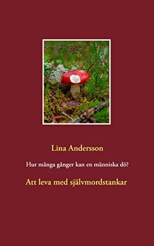 Hur många gånger kan en människa dö?: Att leva med självmordstankar (Swedish Edition)