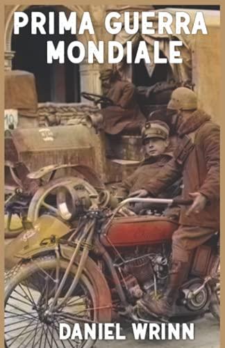 Prima Guerra Mondiale: Storie dalle trincee