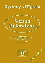 VENUS SPLENDENS: Studien für Transzendentale Klaviertechnik für alle Niveaus · Studienniveaus 6&7 / 10