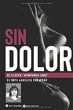 Sin Dolor (menopausia Libre) (Spanish Edition)