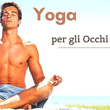 Yoga per gli occhi - musica rilassante per meditazione