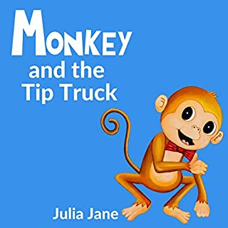Monkey and the Tip Truck audiobook cover art