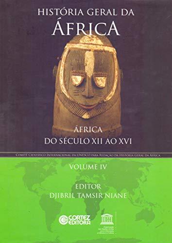 História geral da África - Volume 4: África do século XII ao XVI