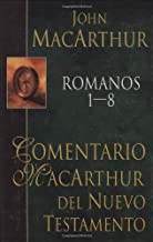 Romanos 1-8: MacArthur New Testament Commentary: Romans 1-8 (Comentario MacArthur) (Spanish Edition)