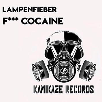 F*** Cocaine