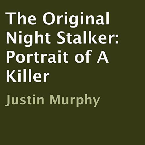 The Original Night Stalker: Portrait of a Killer audiobook cover art