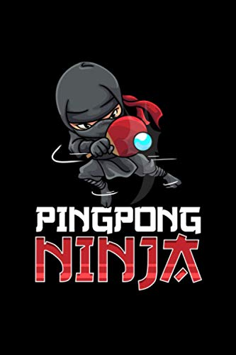 Pingpong Ninja: Pingpong Ninja Table Tennis Pingpong Player Themed Blank Notebook - Perfect Lined Composition Notebook For Journaling, Writing & Brainstorming (120 Pages, 6