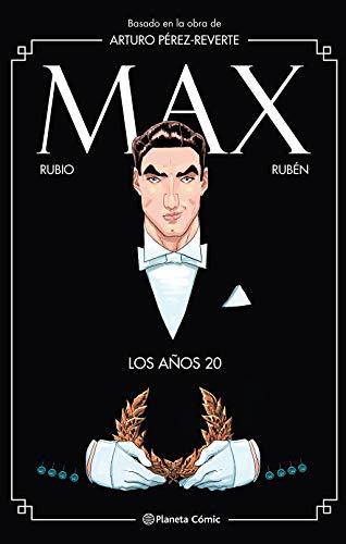 Max. Los años 20: Basado en la obra de Arturo Pérez-Reverte: 66 (Biblioteca Planeta)