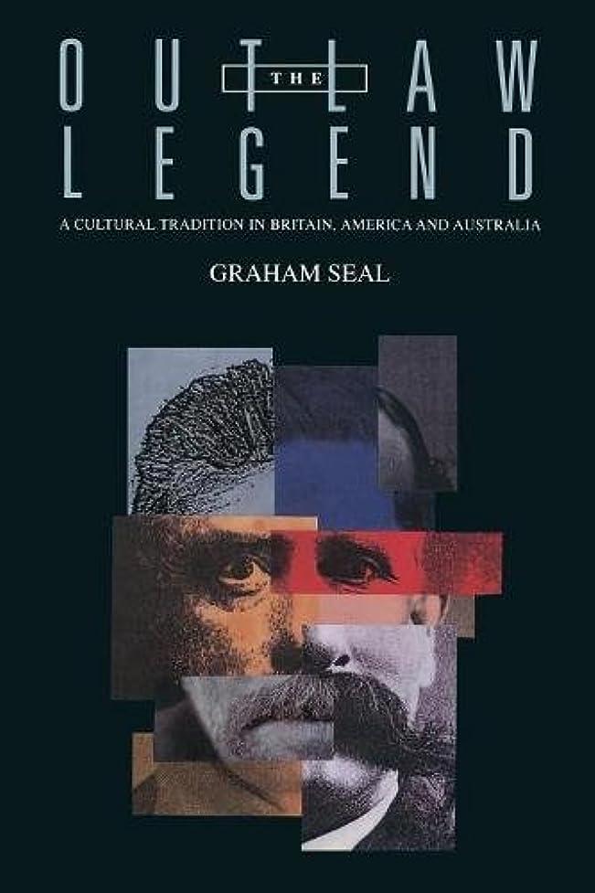 極めて重要な容赦ない金銭的The Outlaw Legend: A Cultural Tradition in Britain, America and Australia