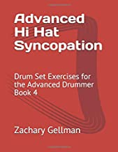 Advanced Hi Hat Syncopation: Drum Set Exercises for the Advanced Drummer Book 4