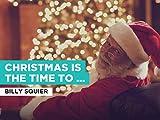 Christmas Is The Time To Say I Love You al estilo de Billy Squier