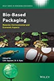 Bio–Based Packaging: Material, Environmental and Economic Aspects (Wiley Series in...