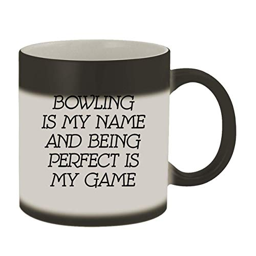 Bowling Is My Name And Being Perfect Is My Game - 11oz Ceramic Color Changing Mug, Matte Black